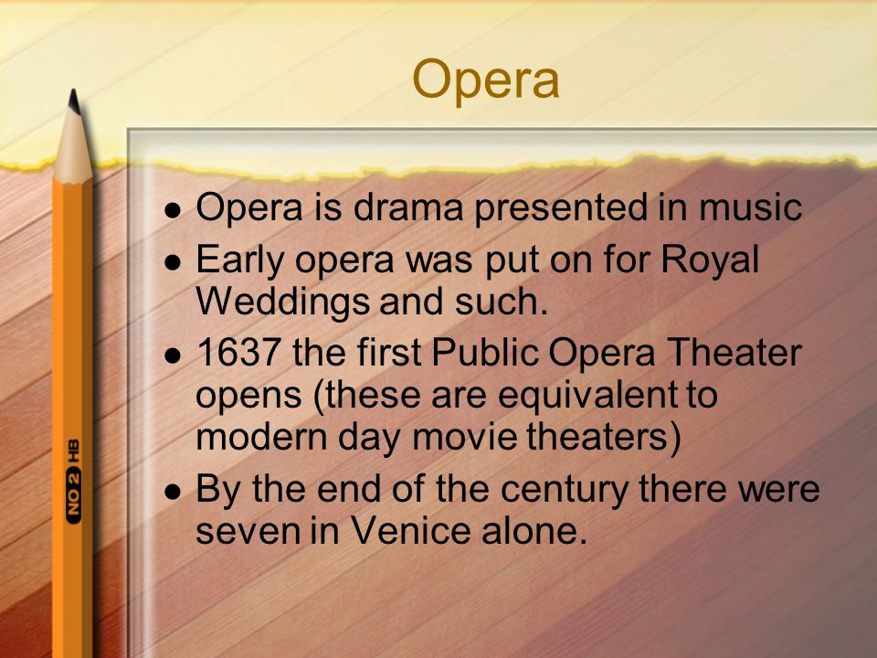 Opera Opera is drama presented in music