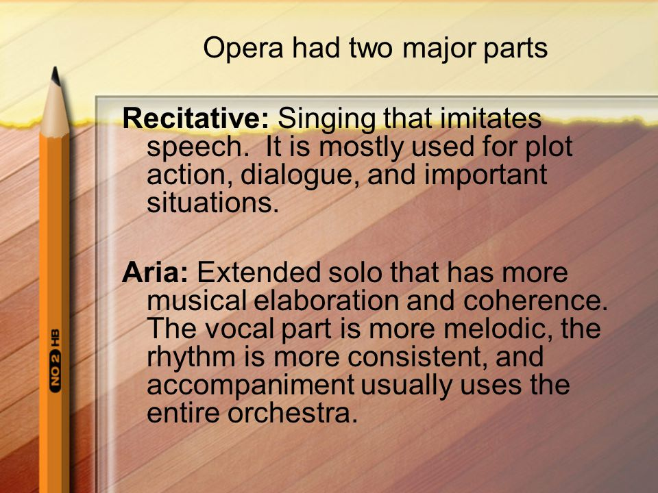 Opera had two major parts