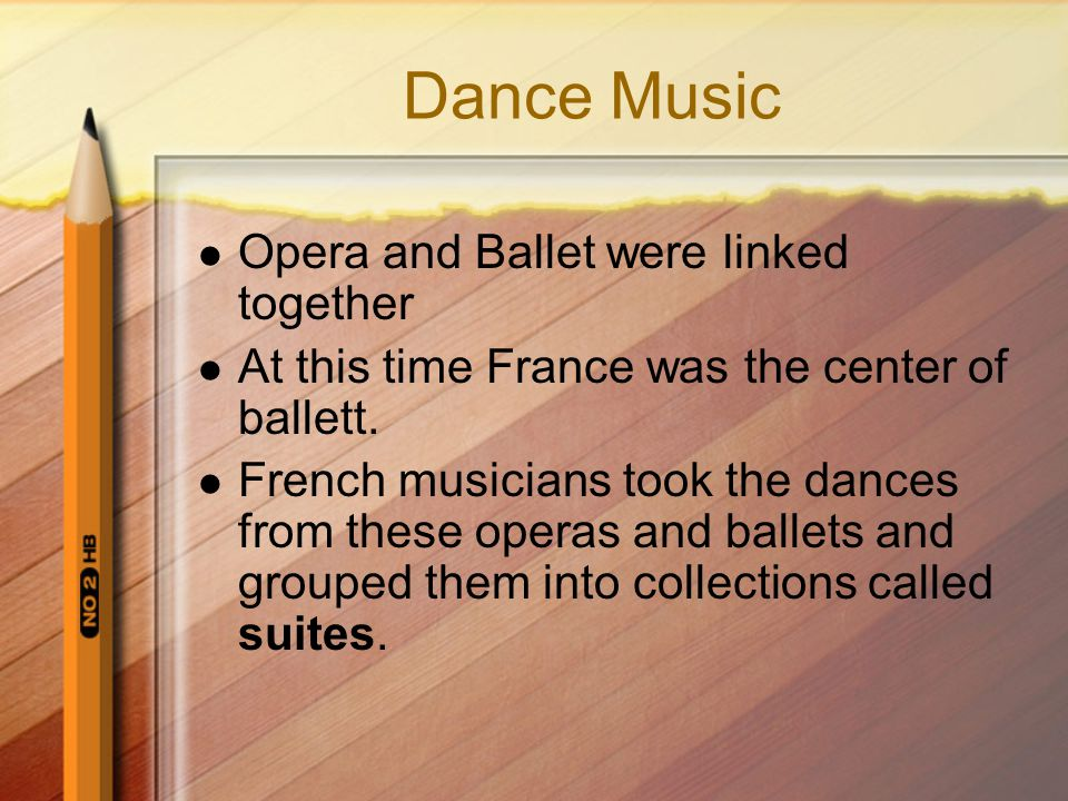 Dance Music Opera and Ballet were linked together