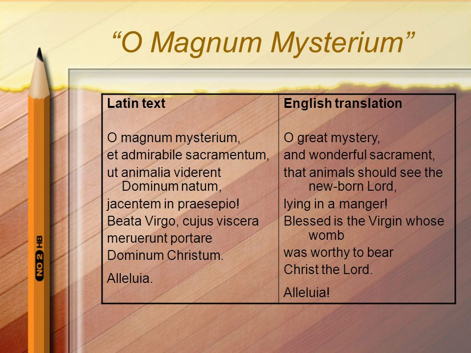 O Magnum Mysterium Latin text O magnum mysterium,