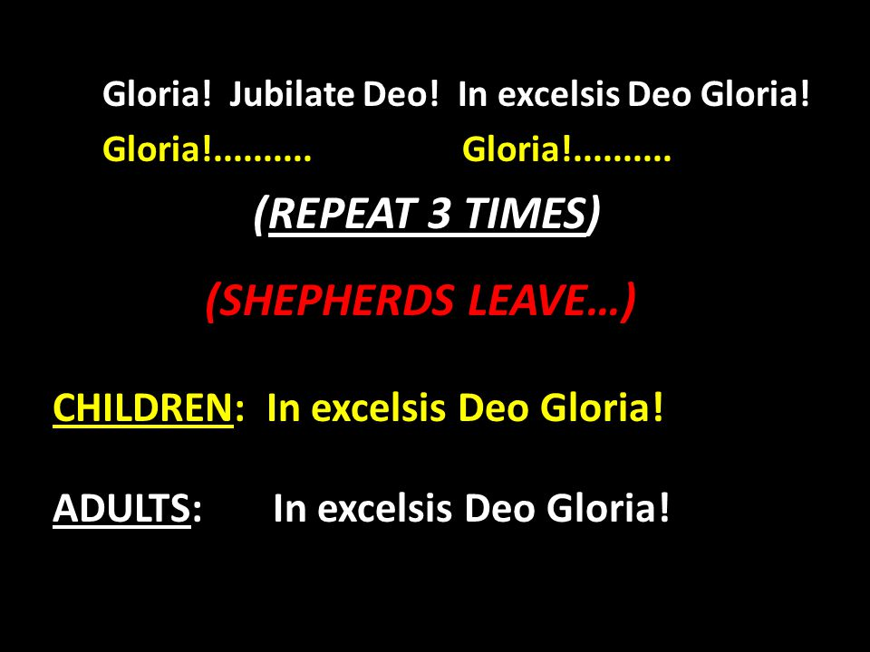 Gloria! Jubilate Deo! In excelsis Deo Gloria!