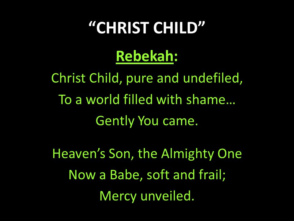 CHRIST CHILD Rebekah: Christ Child, pure and undefiled,