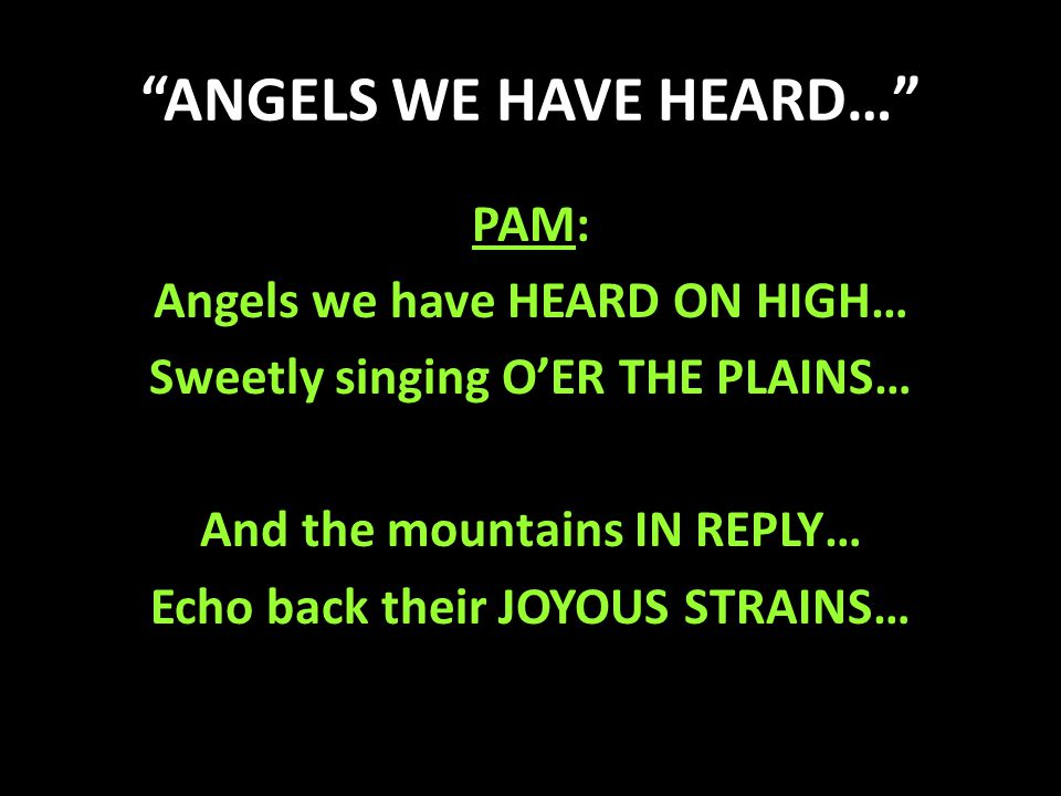 ANGELS WE HAVE HEARD…