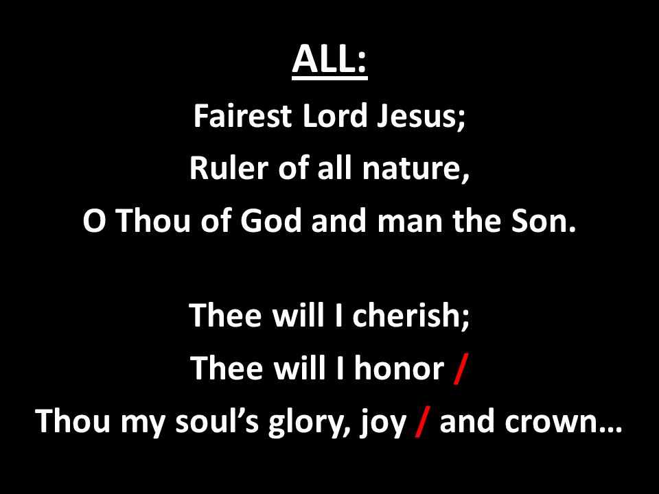 O Thou of God and man the Son. Thou my soul's glory, joy / and crown…