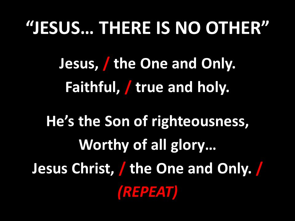 JESUS… THERE IS NO OTHER