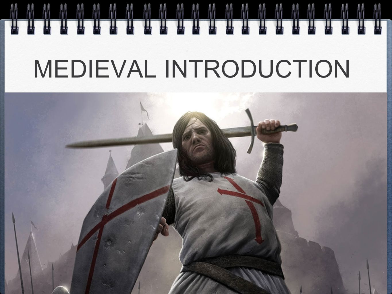 MEDIEVAL INTRODUCTION