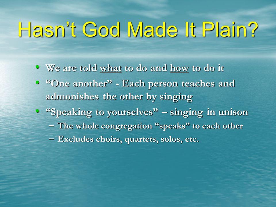 Hasn't God Made It Plain