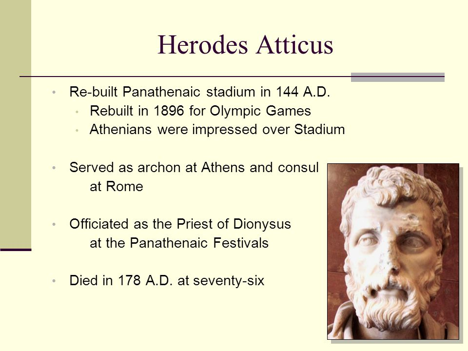 Herodes Atticus Re-built Panathenaic stadium in 144 A.D.