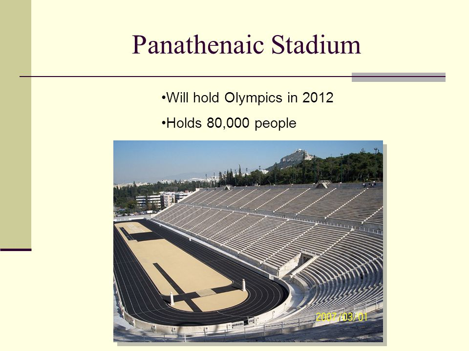 Panathenaic Stadium Will hold Olympics in 2012 Holds 80,000 people