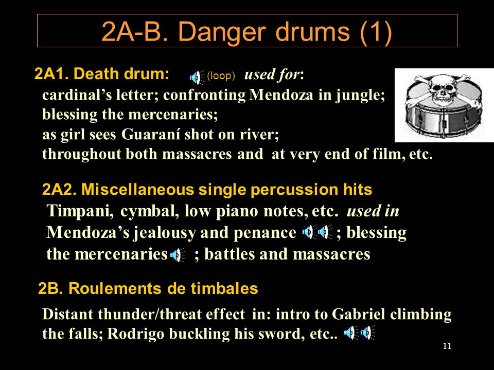 2A-B. Danger drums (1) 2A1. Death drum: (loop) used for: cardinal's letter; confronting Mendoza in jungle;