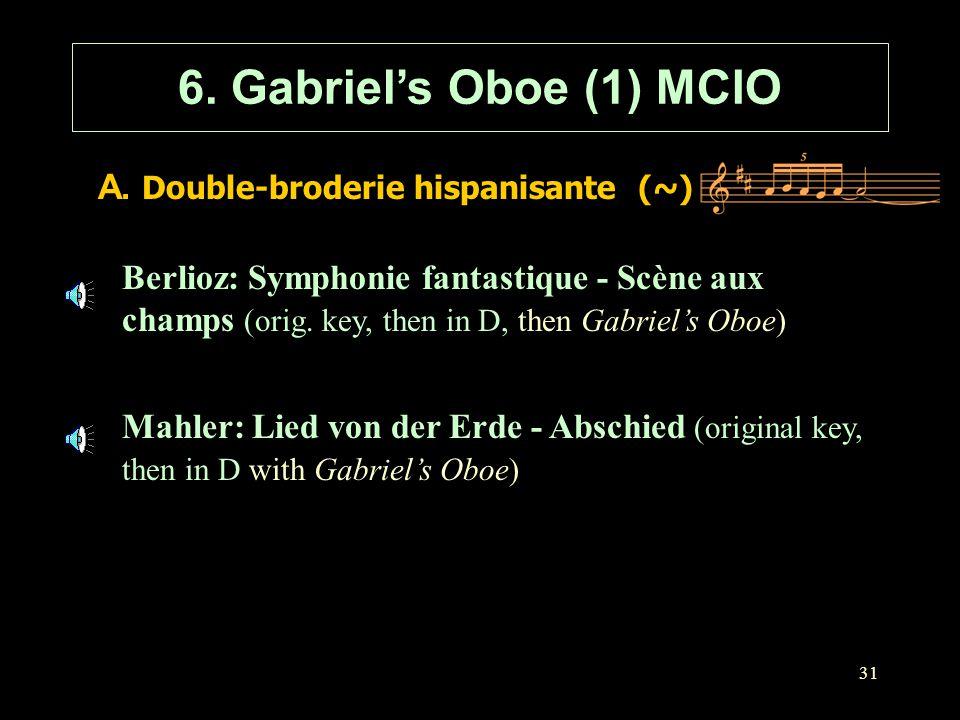 6. Gabriel's Oboe (1) MCIO A. Double-broderie hispanisante (~)