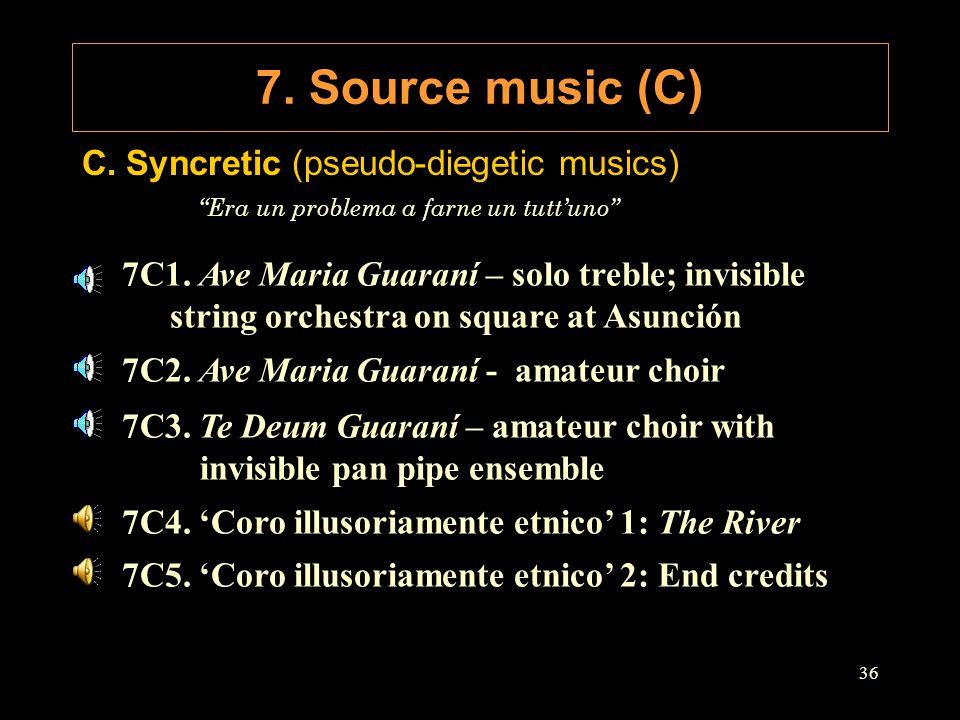 7. Source music (C) C. Syncretic (pseudo-diegetic musics) Era un problema a farne un tutt'uno