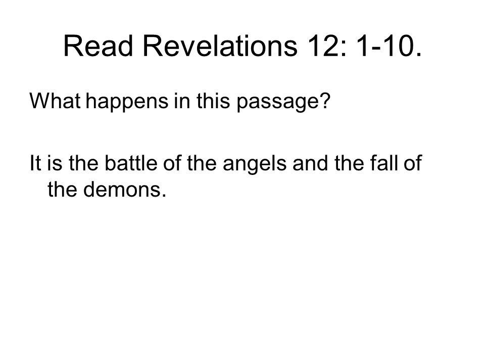 Read Revelations 12: 1-10. What happens in this passage
