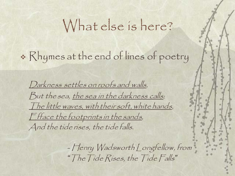 What else is here Rhymes at the end of lines of poetry