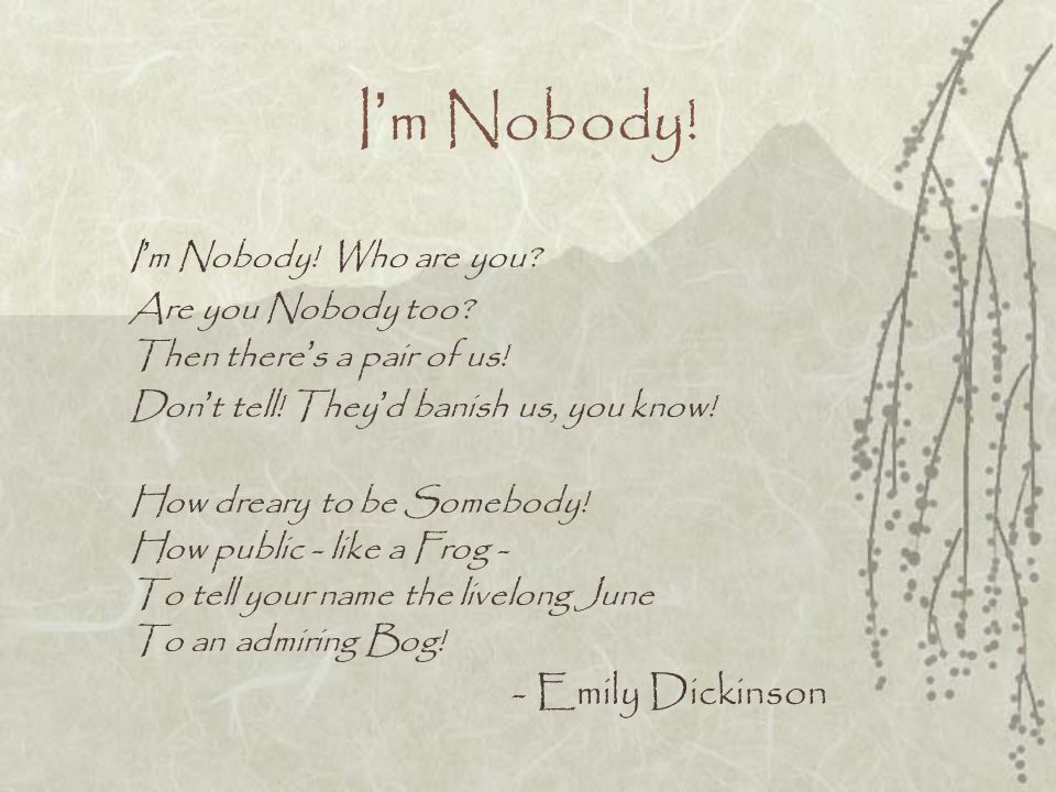I'm Nobody! I'm Nobody! Who are you