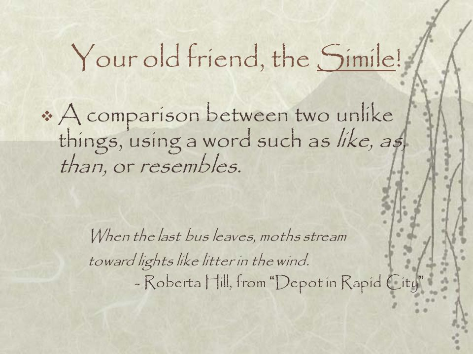 Your old friend, the Simile!