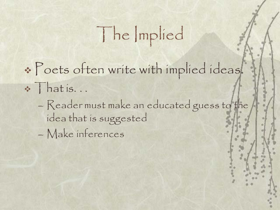 The Implied Poets often write with implied ideas. That is. . .