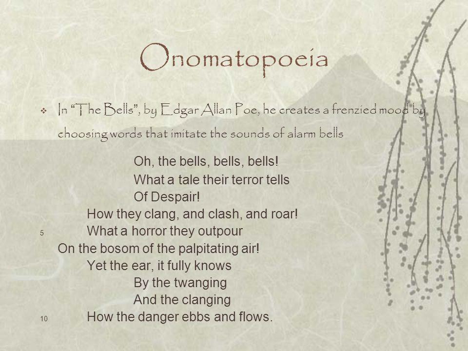 Onomatopoeia Oh, the bells, bells, bells!