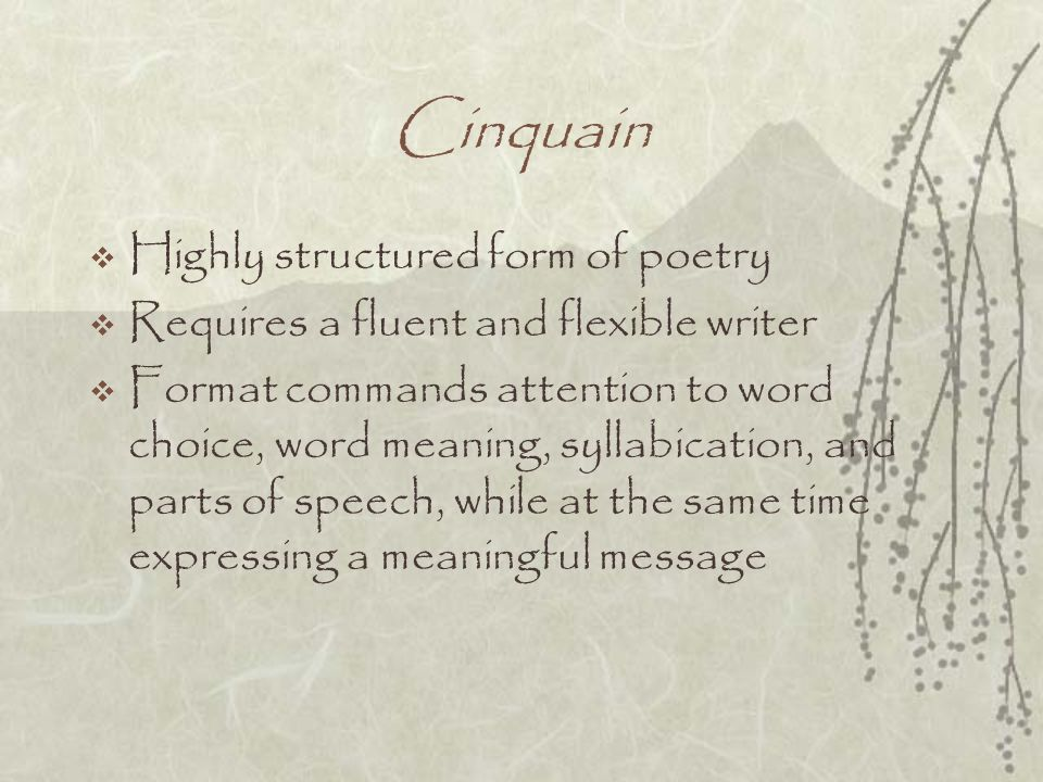 Cinquain Highly structured form of poetry