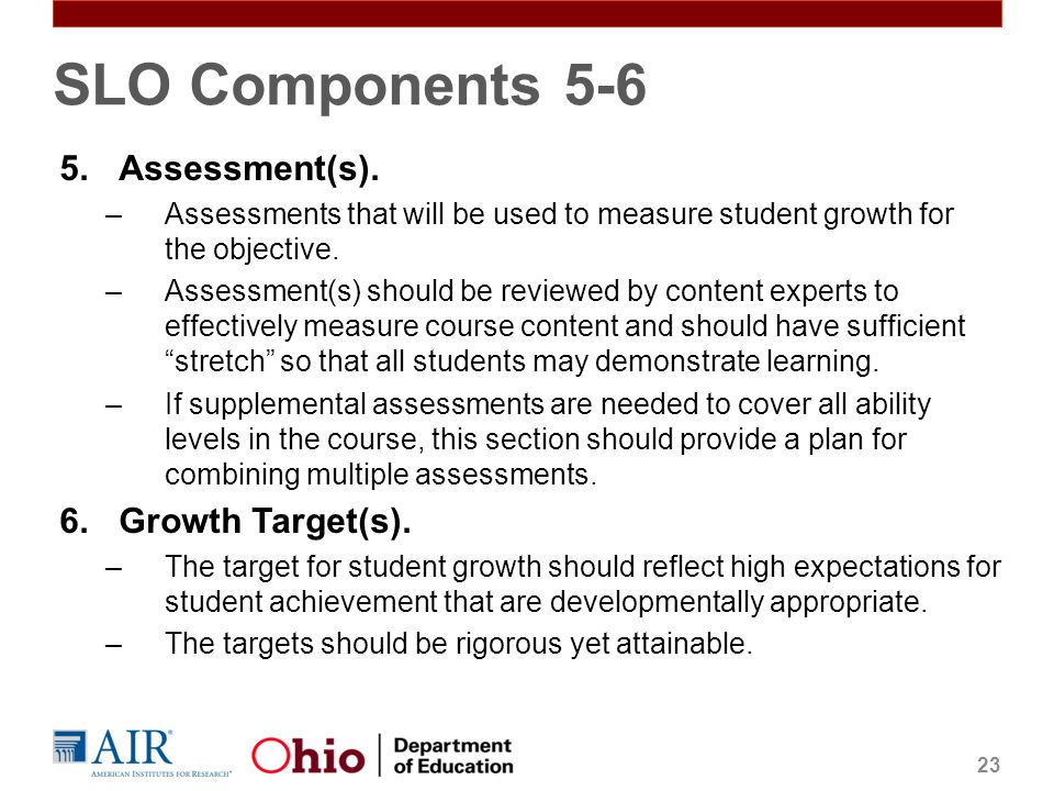 SLO Components 5-6 Assessment(s). Growth Target(s).