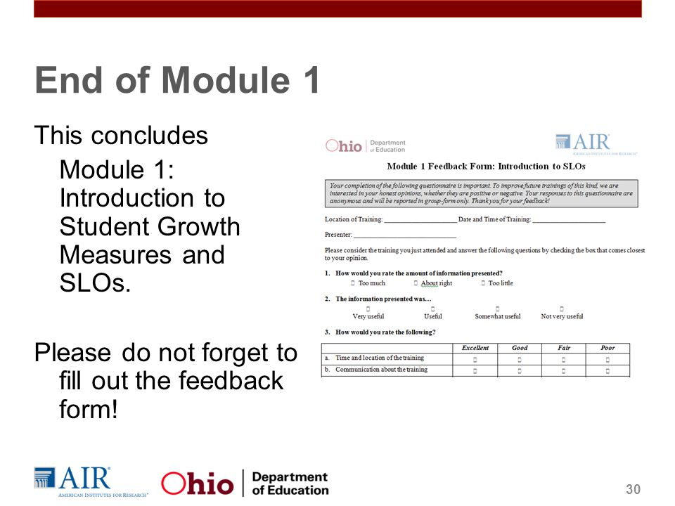 End of Module 1 This concludes Module 1: Introduction to Student Growth Measures and SLOs.