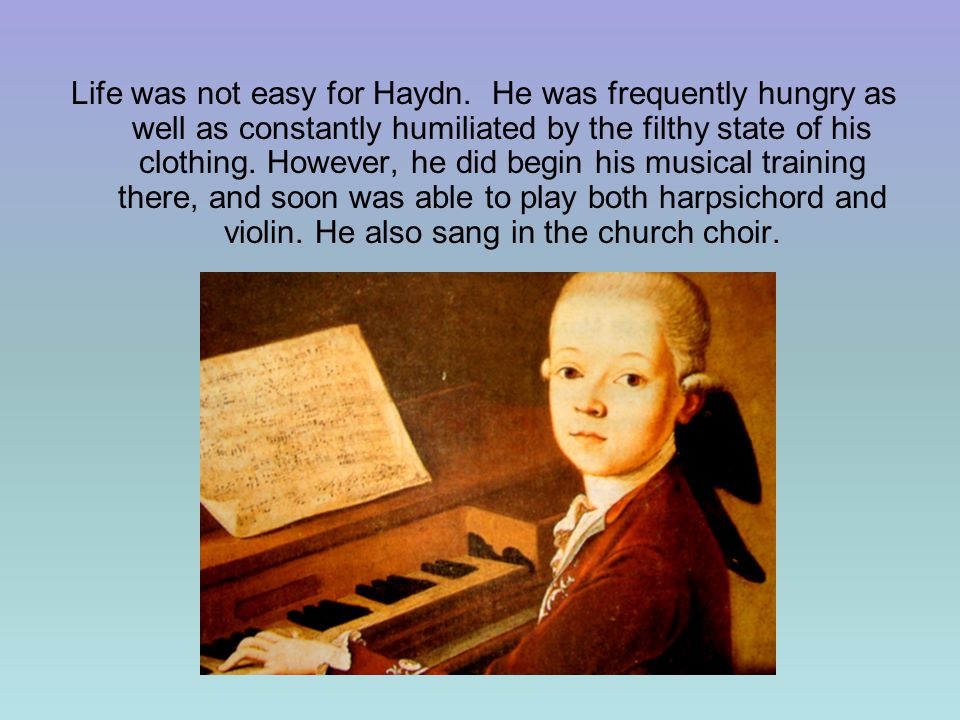 Life was not easy for Haydn
