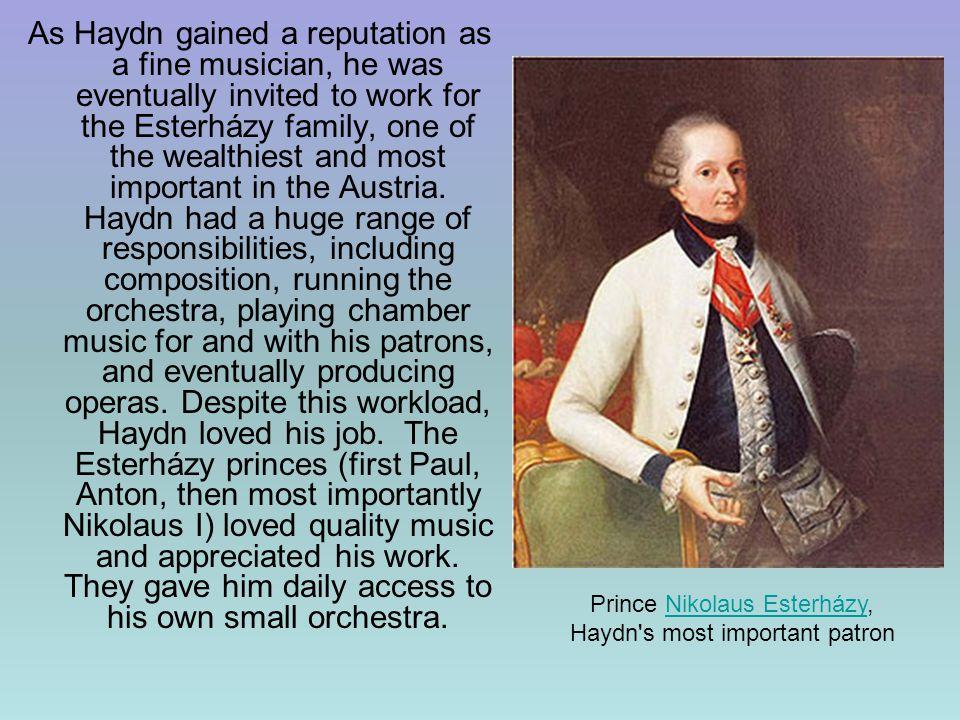 Prince Nikolaus Esterházy, Haydn s most important patron