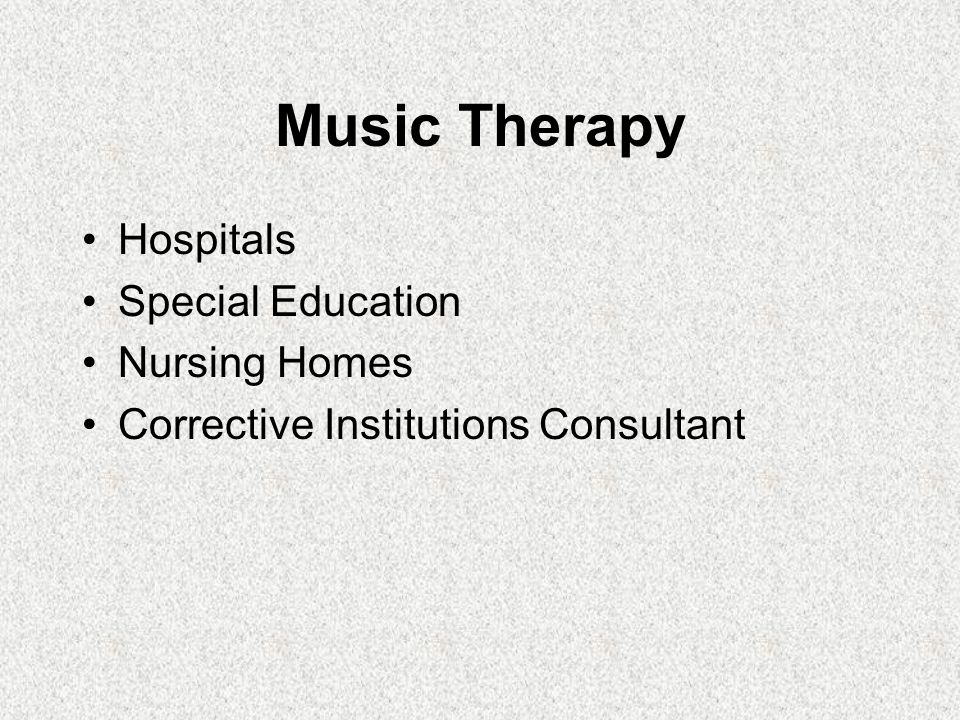 Music Therapy Hospitals Special Education Nursing Homes