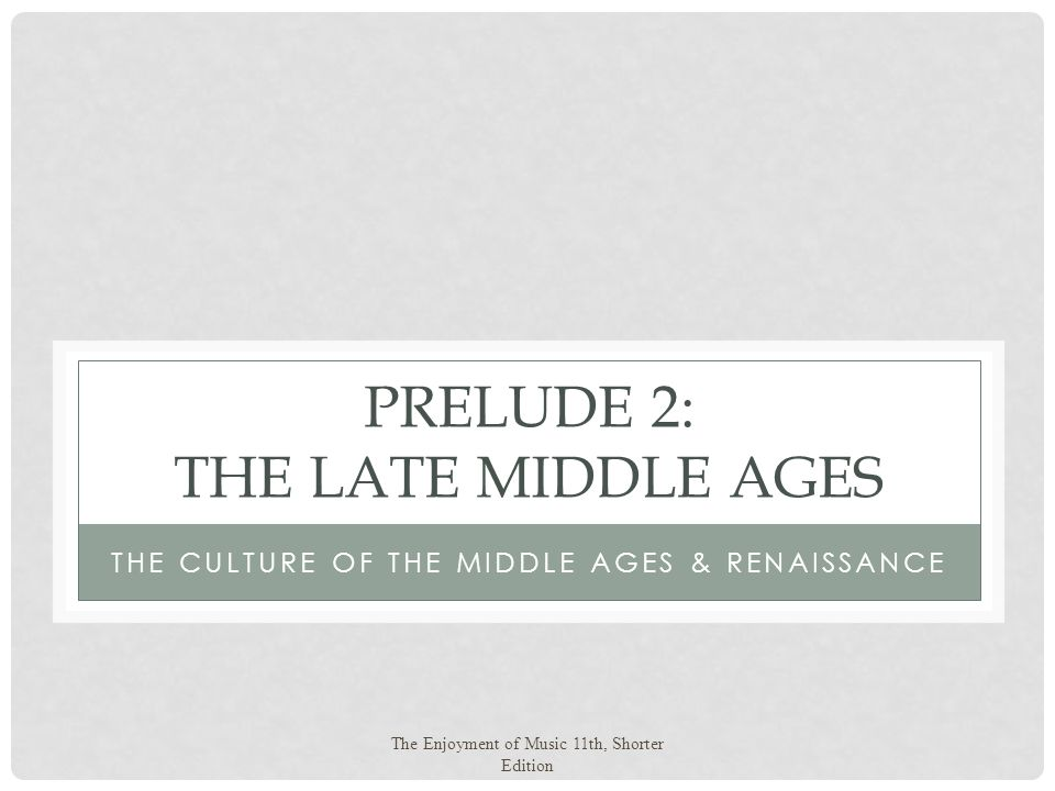 Prelude 2: The late Middle Ages