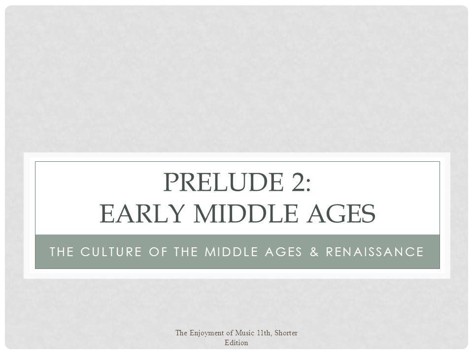 Prelude 2: Early Middle Ages