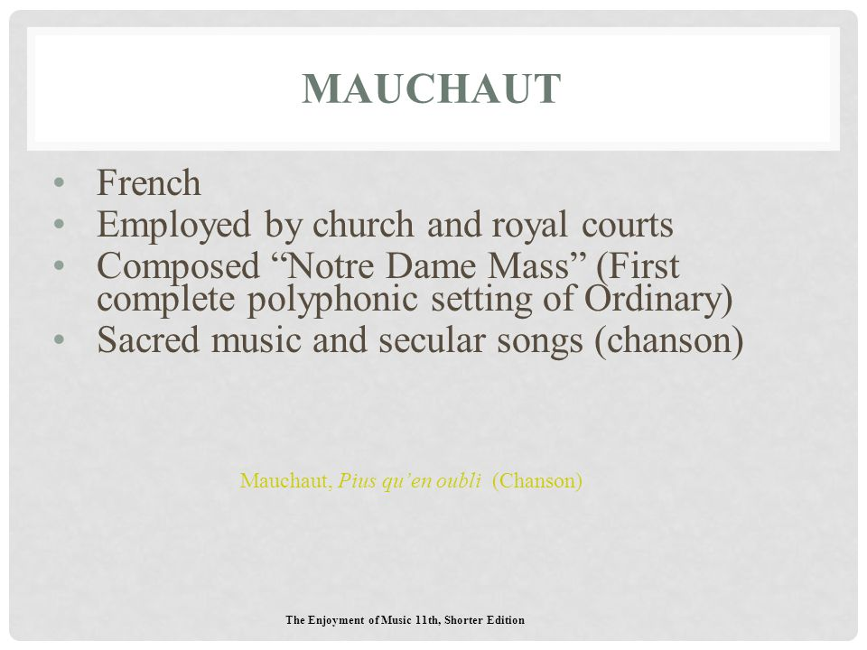 Mauchaut French Employed by church and royal courts