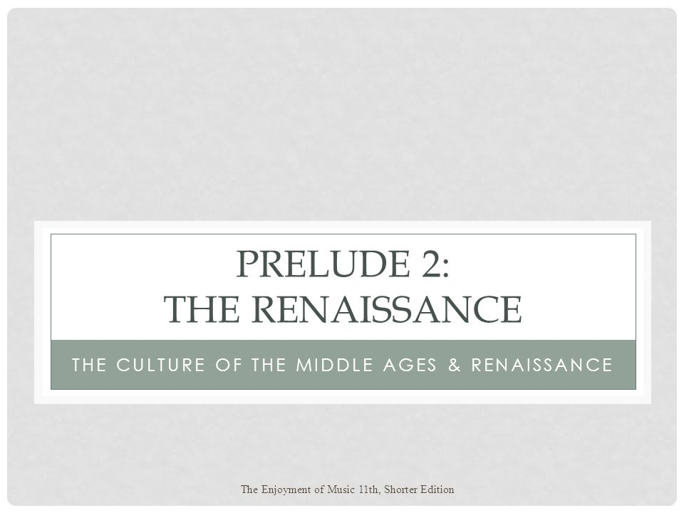 Prelude 2: The Renaissance