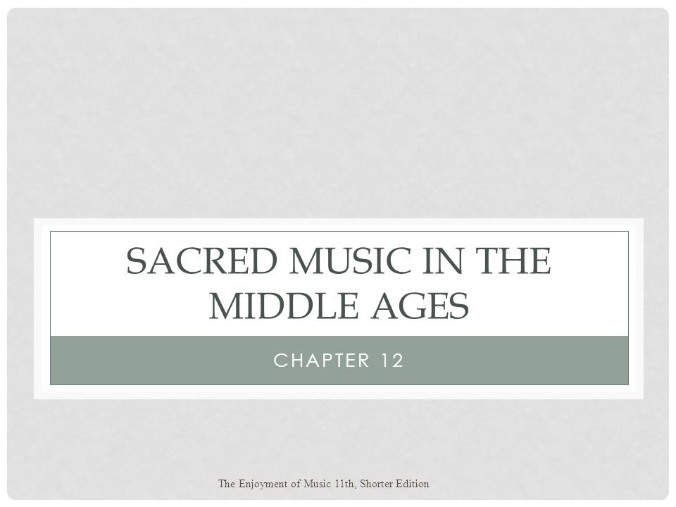 Sacred Music in the Middle Ages