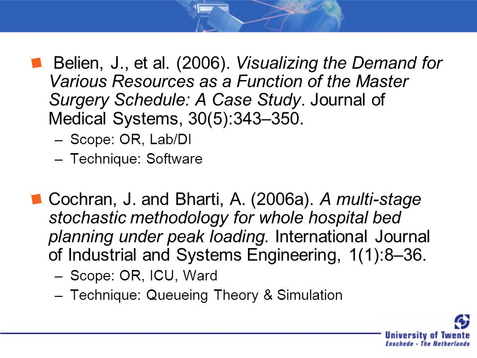 Belien, J., et al. (2006). Visualizing the Demand for Various Resources as a Function of the Master Surgery Schedule: A Case Study. Journal of Medical Systems, 30(5):343–350.
