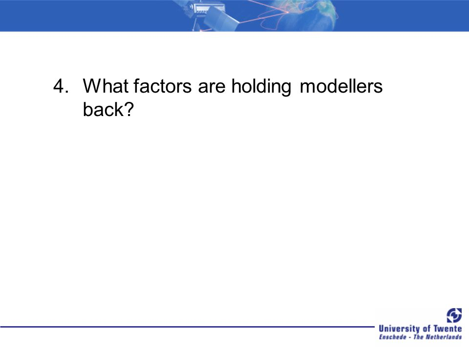 What factors are holding modellers back