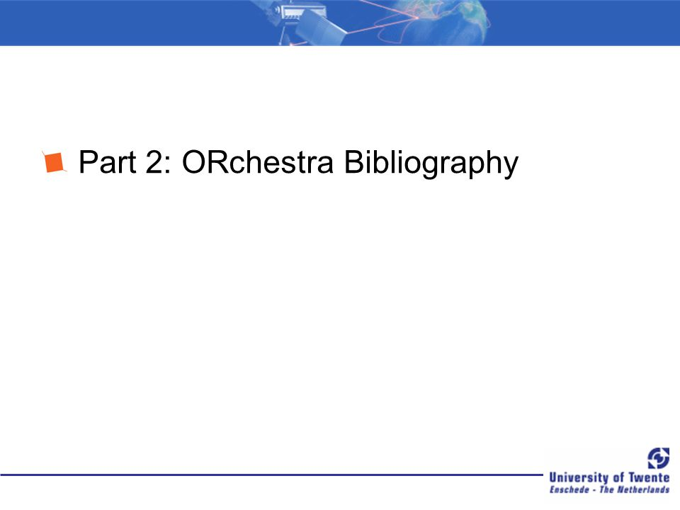 Part 2: ORchestra Bibliography