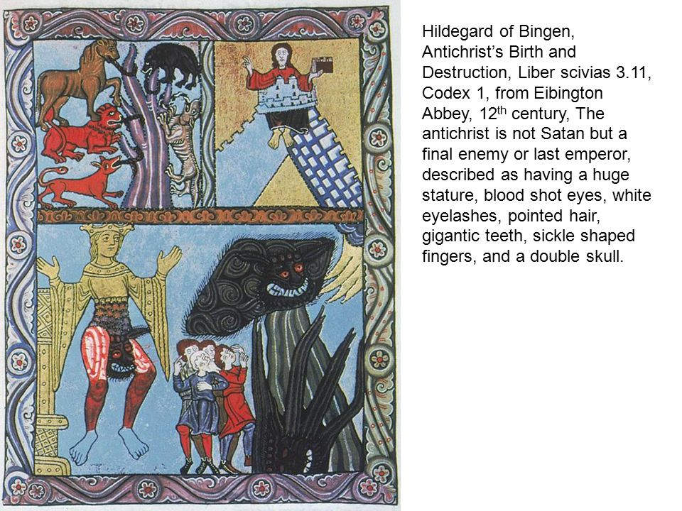 Hildegard of Bingen, Antichrist's Birth and Destruction, Liber scivias 3.11, Codex 1, from Eibington Abbey, 12th century, The antichrist is not Satan but a final enemy or last emperor, described as having a huge stature, blood shot eyes, white eyelashes, pointed hair, gigantic teeth, sickle shaped fingers, and a double skull.