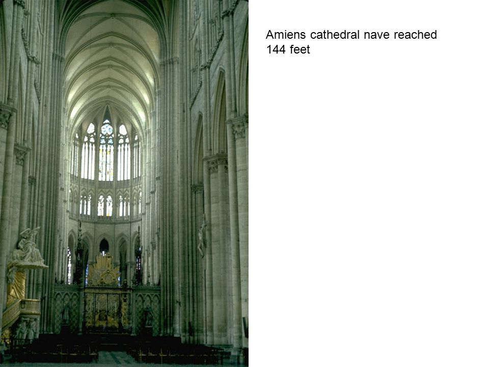 Amiens cathedral nave reached 144 feet