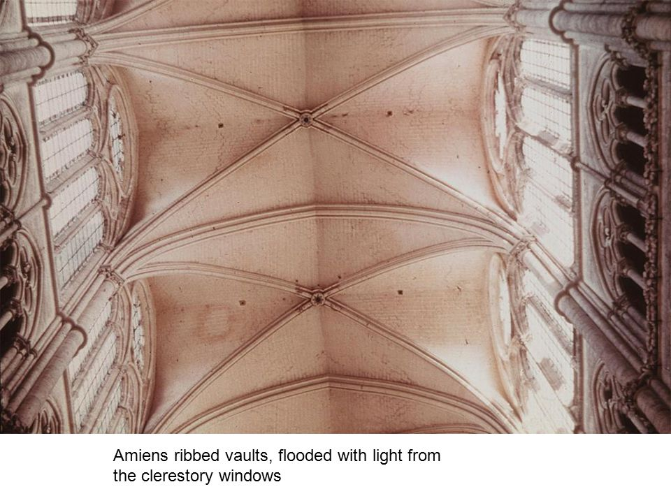 Amiens ribbed vaults, flooded with light from the clerestory windows
