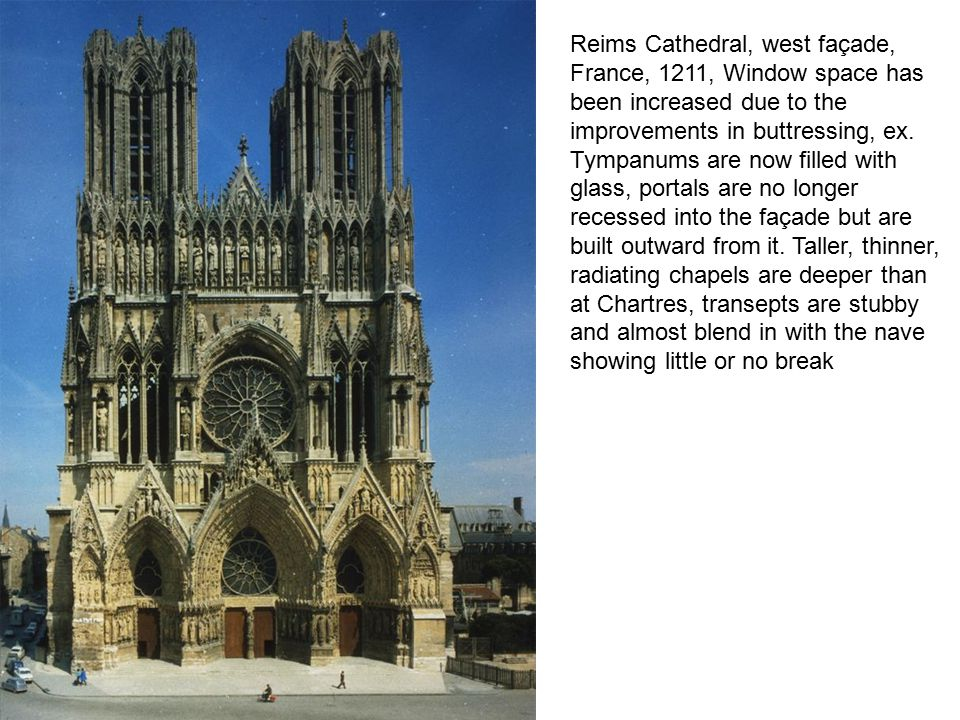 Reims Cathedral, west façade, France, 1211, Window space has been increased due to the improvements in buttressing, ex.