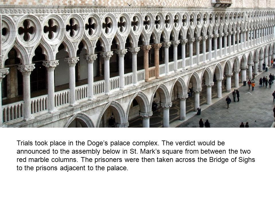 Trials took place in the Doge's palace complex