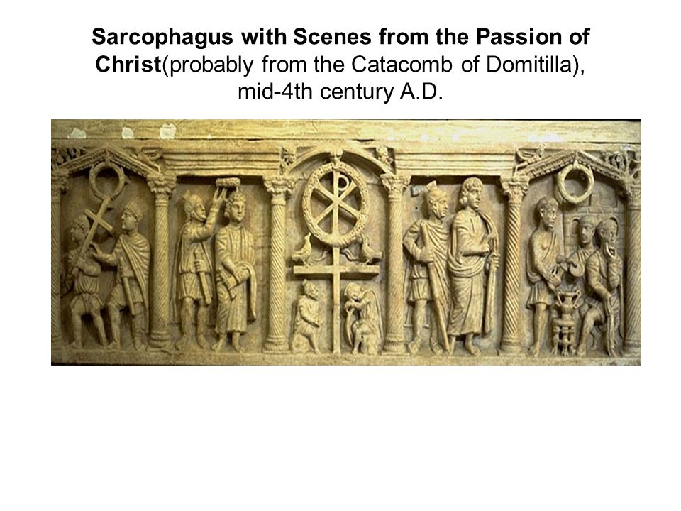Sarcophagus with Scenes from the Passion of Christ(probably from the Catacomb of Domitilla), mid-4th century A.D.