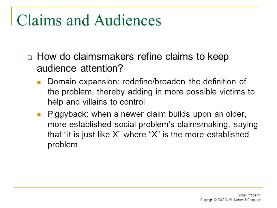 Claims and Audiences How do claimsmakers refine claims to keep audience attention