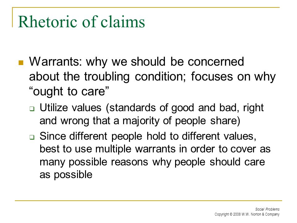 Rhetoric of claims Warrants: why we should be concerned about the troubling condition; focuses on why ought to care