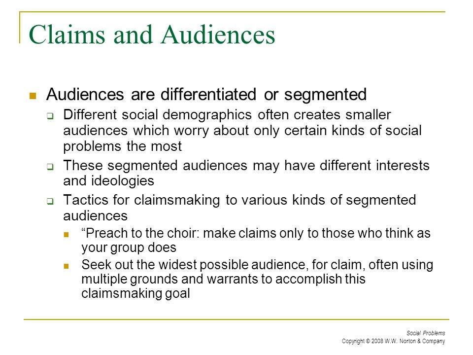 Claims and Audiences Audiences are differentiated or segmented