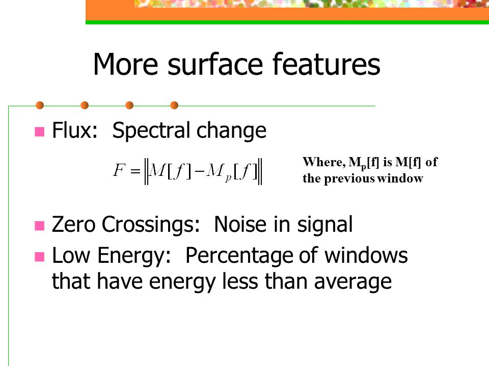 More surface features Flux: Spectral change