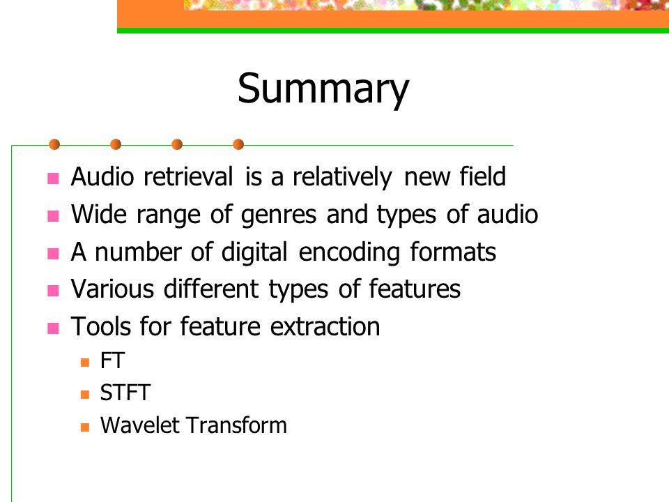 Summary Audio retrieval is a relatively new field