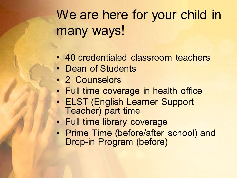 We are here for your child in many ways!