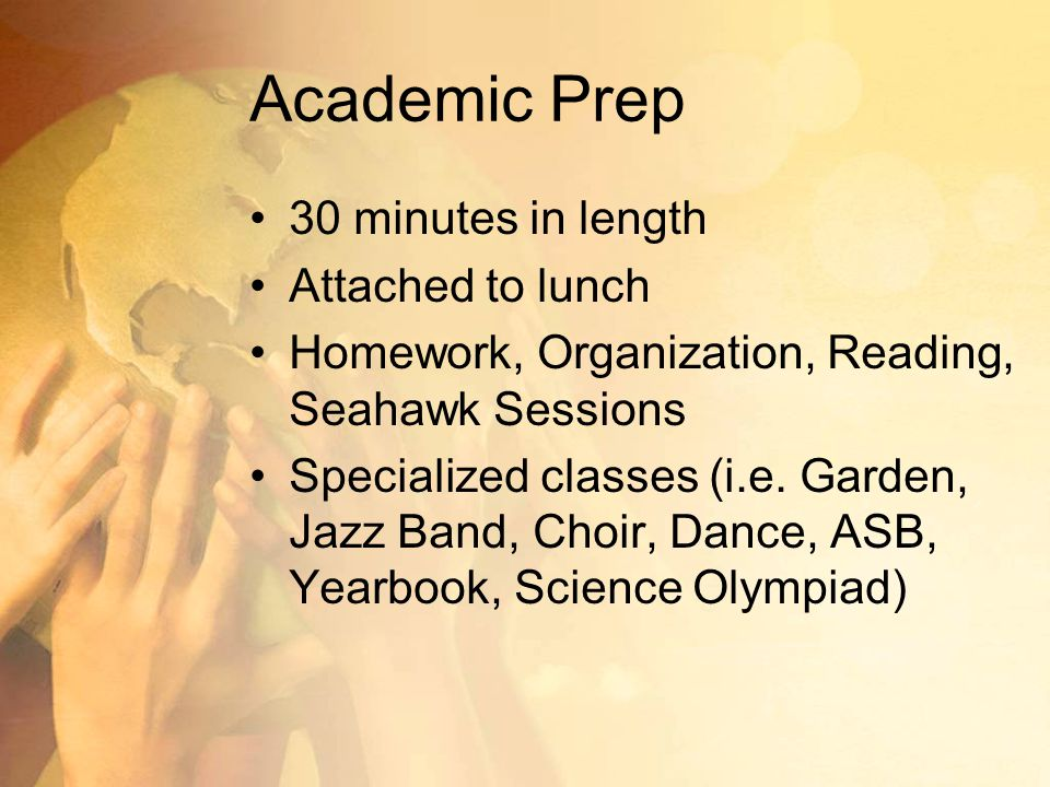 Academic Prep 30 minutes in length Attached to lunch