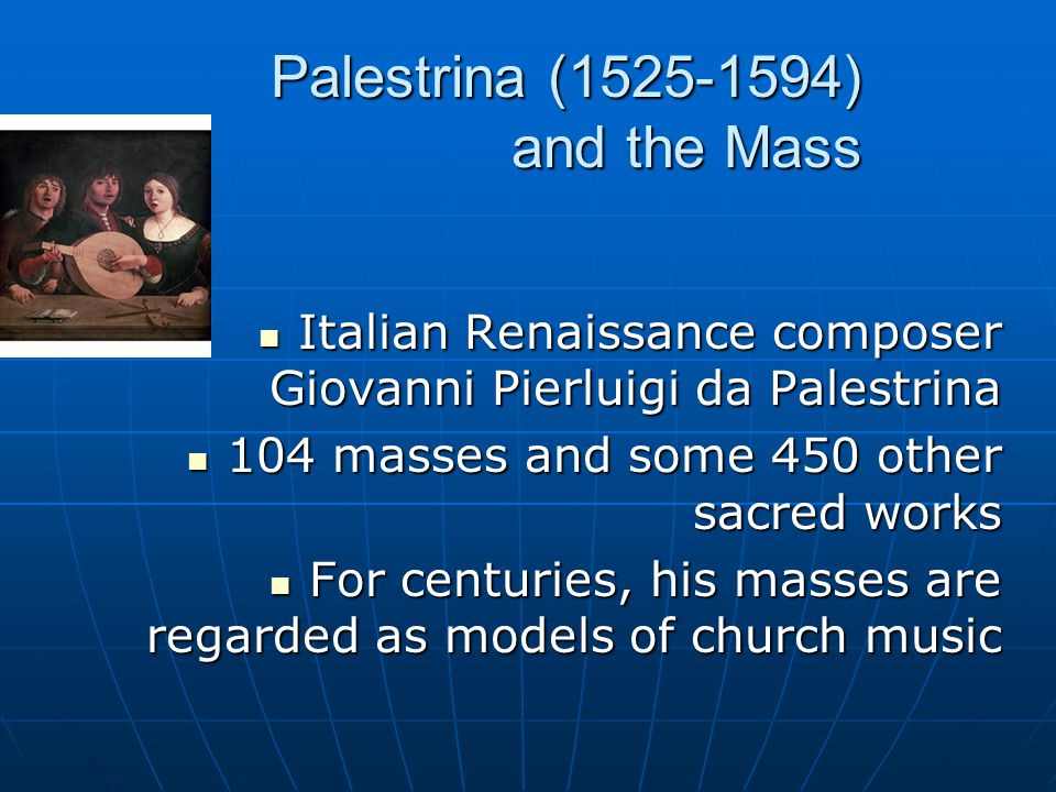 Palestrina (1525-1594) and the Mass